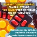 """Governo de Mato Grosso compra lotes de """"kit-covid"""" para distribuir aos 141 municípios"""